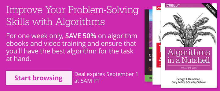 SAVE 50% on Algorithm ebooks and video training