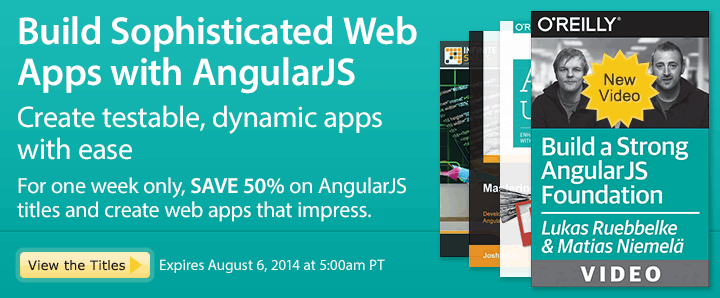 Build Sophisticated Web Apps with AngularJS - Save 50% on AngularJS Ebooks & videos