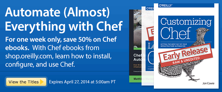 Automate (Almost) Everything with Chef - Save 50% on Chef Ebooks