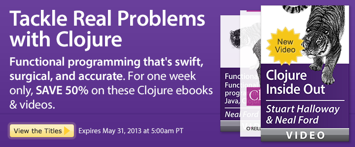 Tackle Real Problems with Clojure - Save 50% on Clojure ebooks & videos