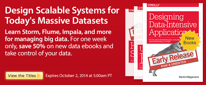 Design Scalable Systems for Today's Massive Datasets - Save 50% on new Data Ebooks