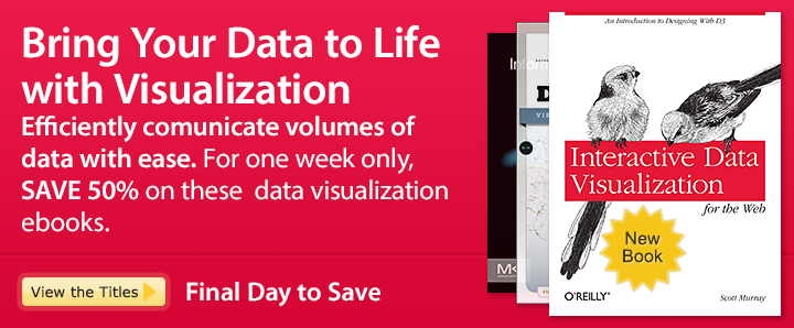 Bring Your Data to Life with Visualization - Save 50% on these data visualization ebooks