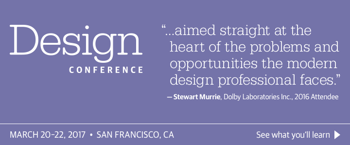 O'Reilly Design Conference in San Francisco, March 20–22, 2017. See what you'll learn.