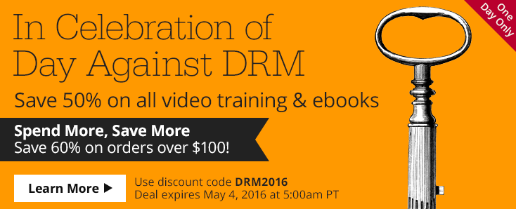 In Celebration of Day Against DRM - Save 50-60% on all video training and ebooks. Learn more.