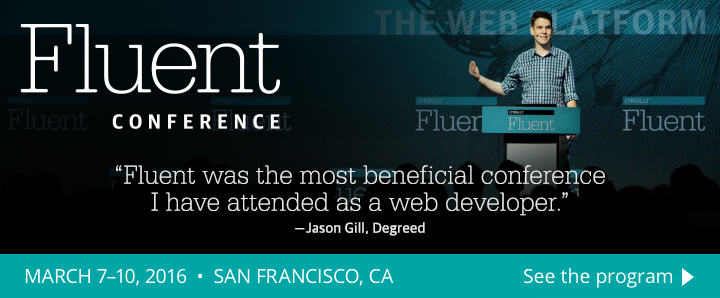 Fluent Conference - March 7-10, 2016 - San Francisco, CA - See the program