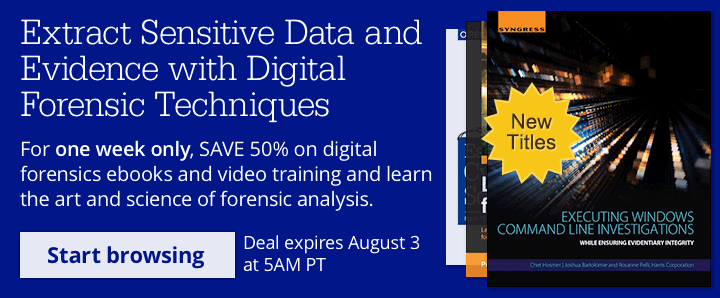 SAVE 50% on select forensics ebooks and training videos