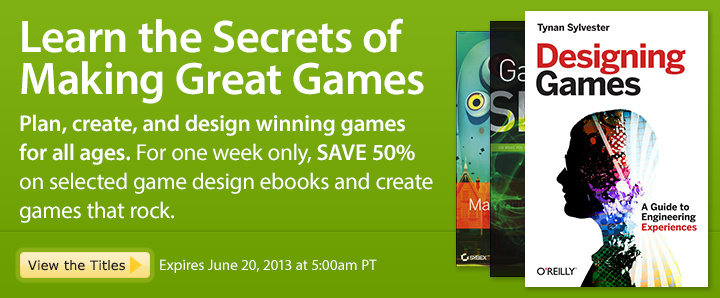 Learn the Secrets of Making Great Games - Save 50% on Game Design ebooks