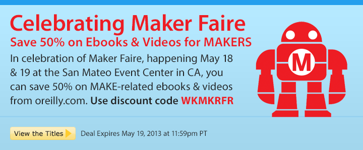 Celebrating Maker Faire - Save 50% on ebooks and videos for MAKERS