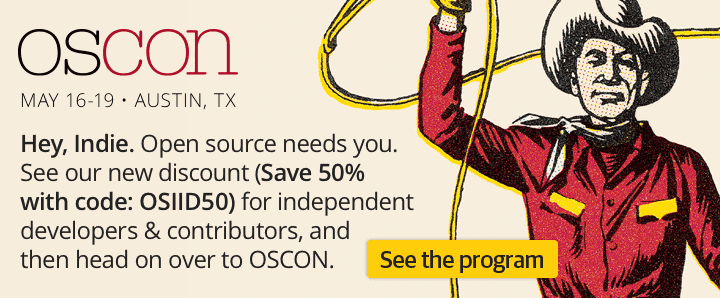 OSCON - May 16-19, 2016 - Austin, TX - See the program