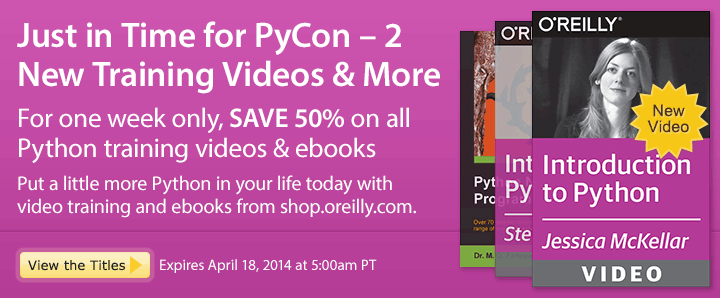 Just in Time for PyCon - 2 New Training Videos & More - Save 50% on Python Videos & Ebooks
