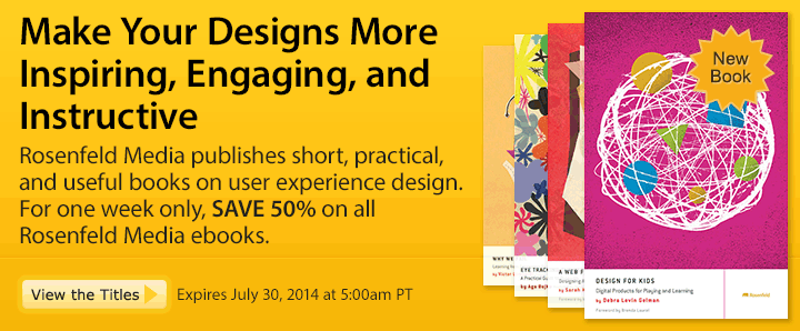 Make Your Designs More Inspiring, Engaging, and Instructive - Save 50% on all Rosenfeld Ebooks