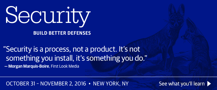 O'Reilly Security Conference in New York, NY, October 31 – November 2, 2016. See what you'll learn.