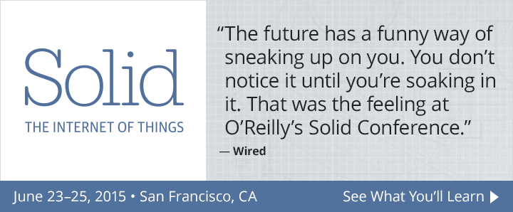 Solid is happening in San Francisco, CA, June 23-25, 2015. See what you'll learn.