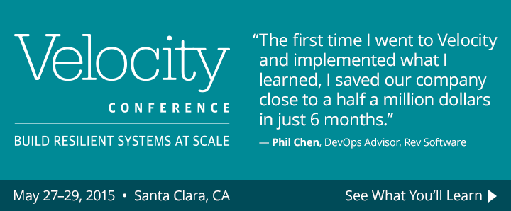 The O'Reilly Velocity Conference, May 27–29, 2015. See what you'll learn.