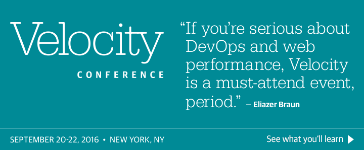 O'Reilly velocity Conference in New York, NY, September 20-22, 2016. See what you'll learn.