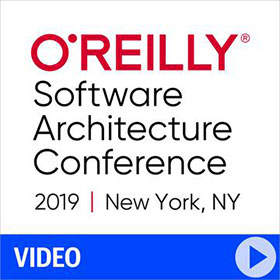 O'Reilly Software Architecture Conference 2019 Video Compilation