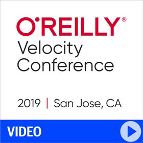 O'Reilly Velocity Conference 2019 Video Compilation
