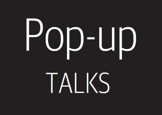 Pop-up Talks