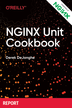 NGINX Unit Cookbook