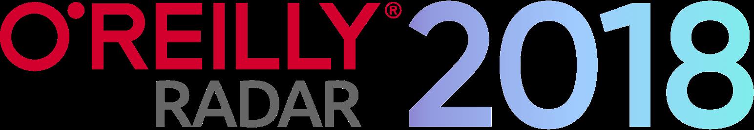 O'Reilly Radar 2018